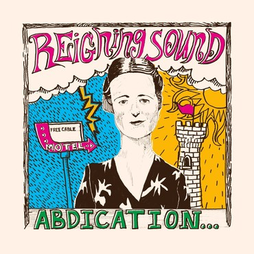 Reigning sound   abdication...for your love