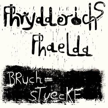 Phrydderichs phaelda   bruchstuecke   noaj5