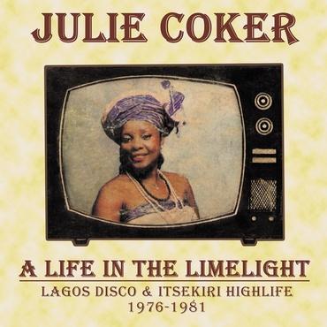 Julie coker   a life in the limelight lagos disco   itsekiri highlife  1976   1981   kalitacd4 1000x1000
