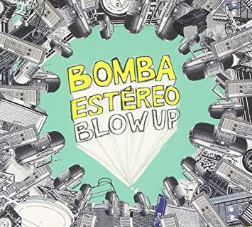 Bomba estereo blow up
