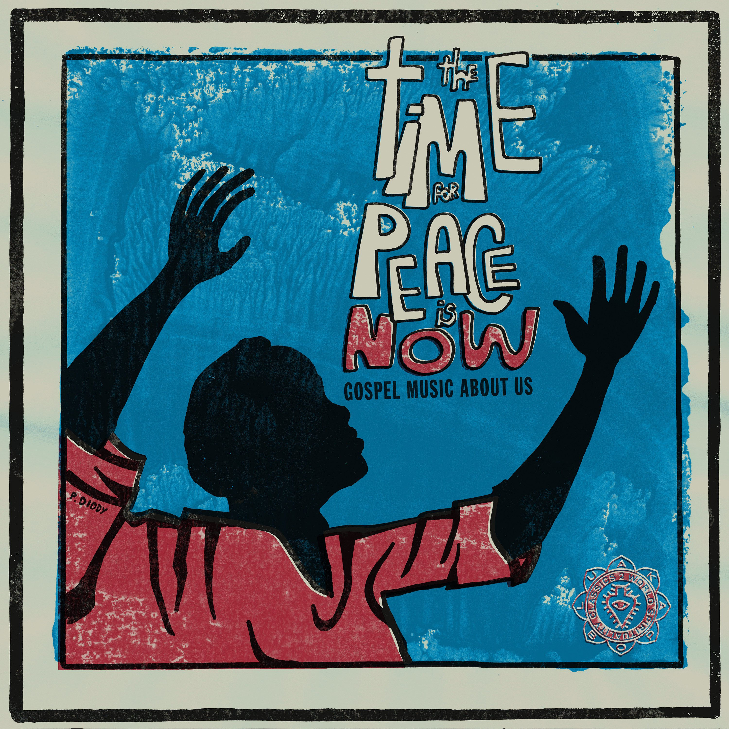 The Time For Peace Is Now (Gospel Music About Us)