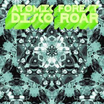 Atomic forest  disco roar