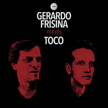 Gerardo frisina toco frisina meets toco