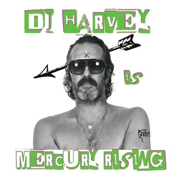 Dj harvey is the sound of mercury rising vol ii   pikescd2
