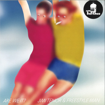 Are we it  jimi tenor and freestyle man