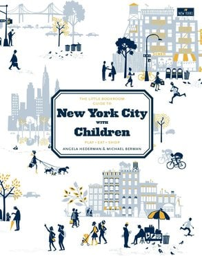 The little bookroom guide to new york city with children  play  eat  shop