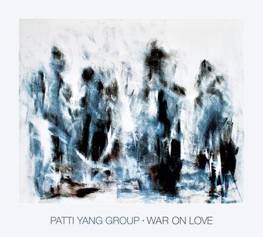 Patti yang group %e2%80%93 war on love