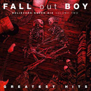 Fall out boy believers never say die greatest hits