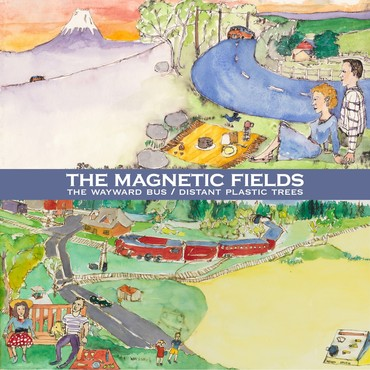 Magnetic fields   the wayward bus distant plastic trees