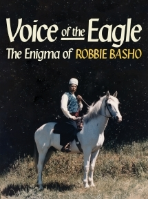 Voice of the eagle  the enigma of robbie basho