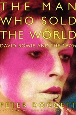 The man who sold the world  david bowie and the 1970's peter doggett
