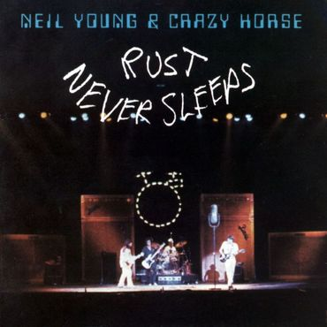 Rust never sleeps neil young and crazy horse