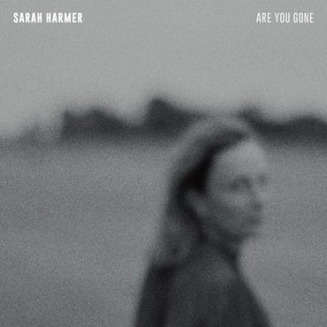Sarah harmer  are you gone