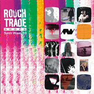 Various   rough trade shops synth wave 10 various   rough trade shops synth wave 10