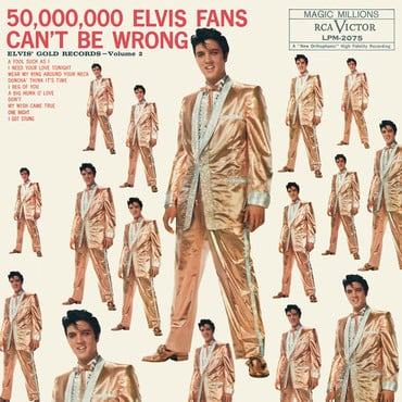 50 000 000 elvis fans can't be wrong  elvis' gold records volume 2