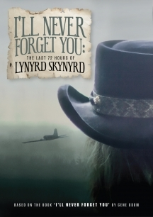 I'll never forget you  the last 72 hours of lynyrd skynyrd