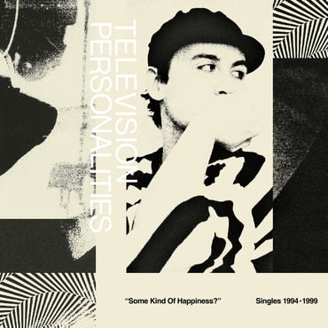 Television personalities   some kind of happiness 1994 1999 cover