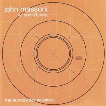 John massoni   sonic boom the sundowner sessions orbit025lp 5023693102511
