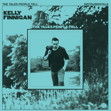Kelly finnigan   the tales people tell %28instrumentals%29 lp
