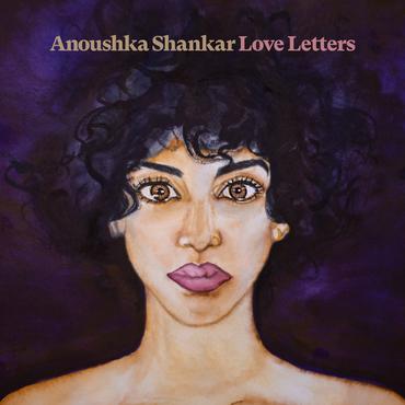Anoushka shankar   love letters