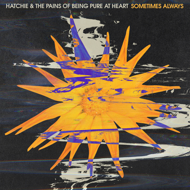 Verrassend Hatchie / The Pains Of Being Pure At Heart - Sometimes Always TL-22