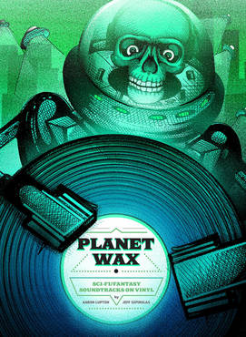 Planet wax  sci fi   fantasy soundtracks on vinyl