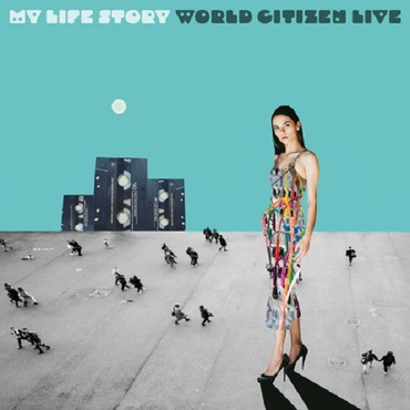 My life story   world citizen live e.p.   mls9   555x555
