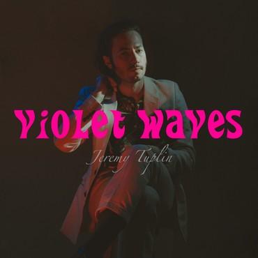 Jeremy tuplin   violet waves