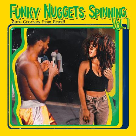 Funky Nuggets Spinning Vol. 1 - Rare Grooves From Brazil